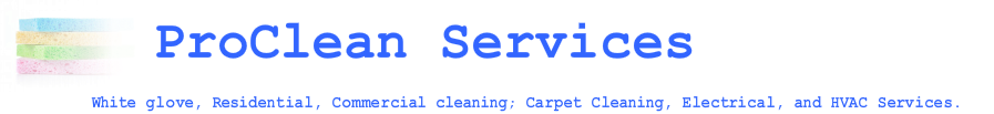Proclean, Carpet Cleaning, HVAC, Electrical, White Glove, and Housekeeping services.